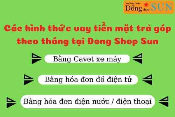 Các hình thức vay tiền mặt trả góp theo tháng tại Dong Shop Sun