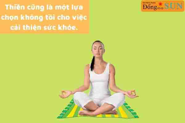 Thiền cũng là một phương án rất tốt