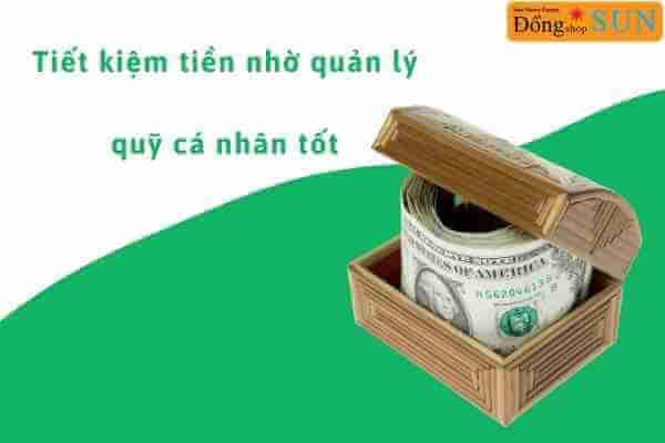 Tiết kiệm tiền nhờ quản lý quỹ cá nhân tốt