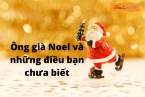 Ông gài Noel và những điều bạn chưa biết