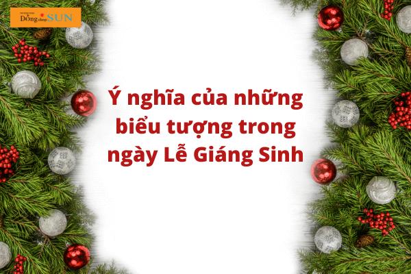 Ý nghĩa của những biểu tượng trong ngày Giáng Sinh