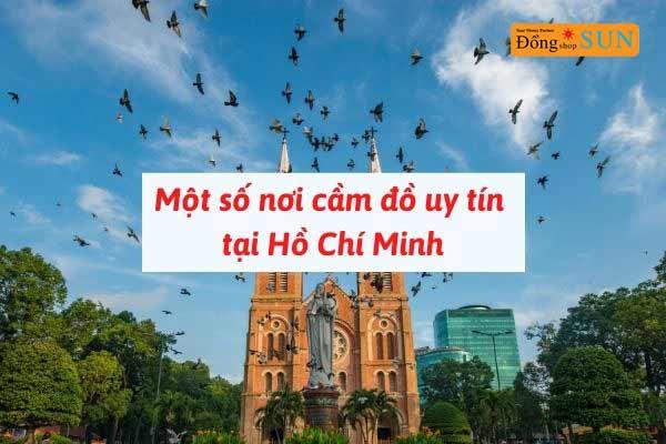 Một số nơi cầm đồ uy tín tại Hồ Chí Minh