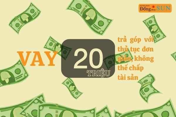 Hồ sơ vay trả góp 20 triệu tại Dong Shop Sun
