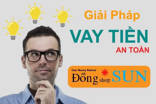 Giải pháp vay tiền online hoàn toàn mới tại Đồng Shop Sun